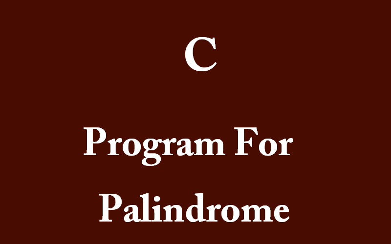 C Program For Palindrome