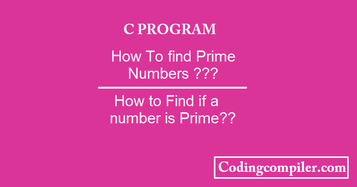 C Program For Prime Numbers Check A Number Is Prime Or Not