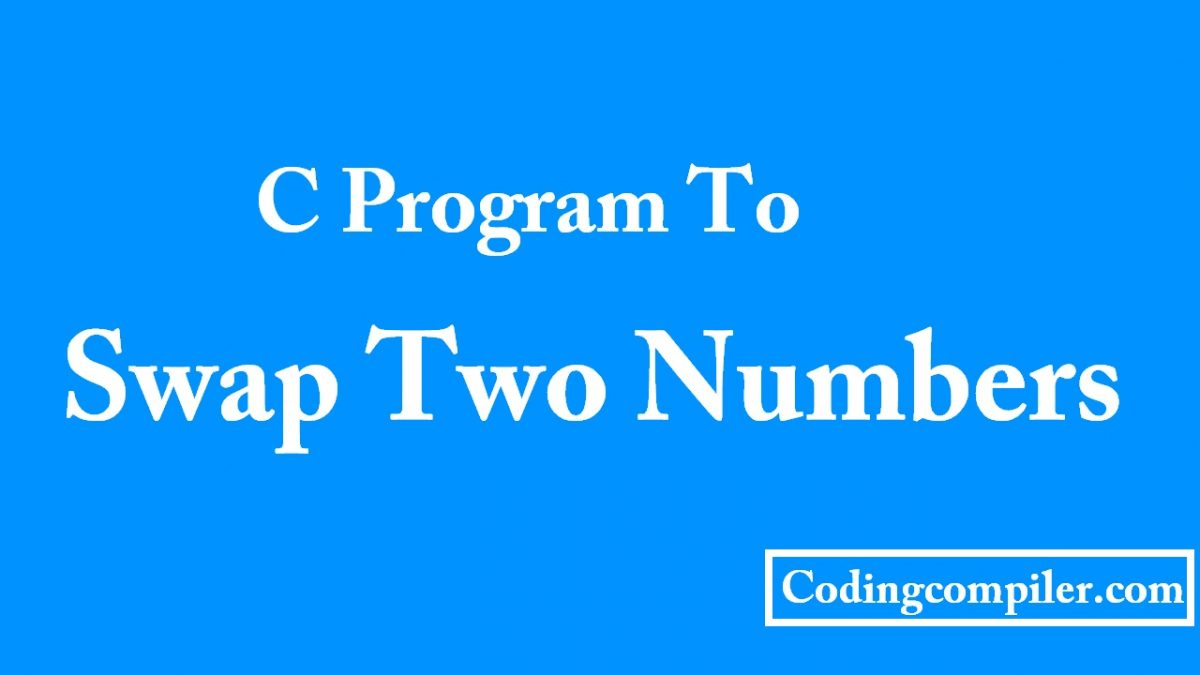 C Program To Swap Two Numbers Using Three Variables