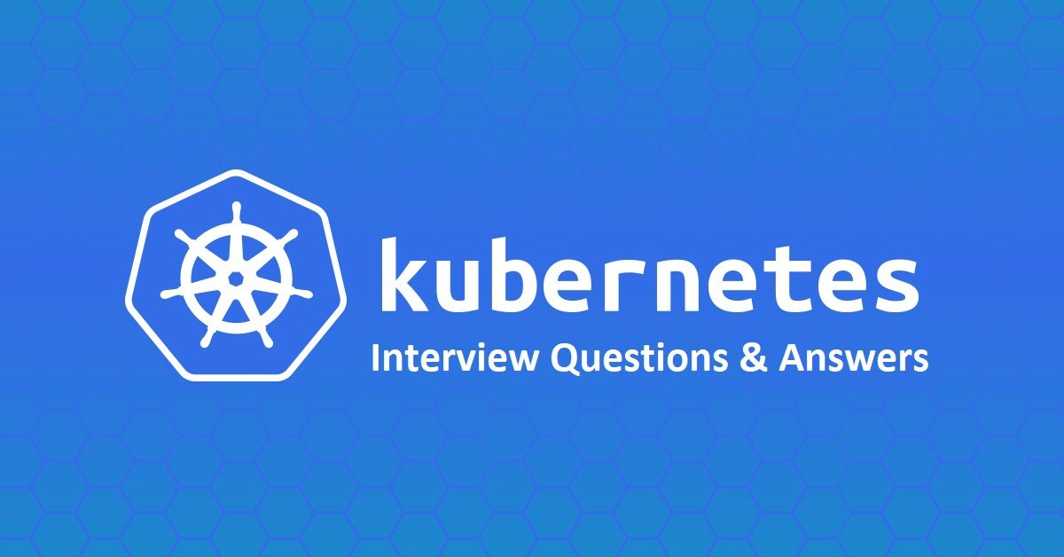 Kubernetes Interview Questions And Answers 2018