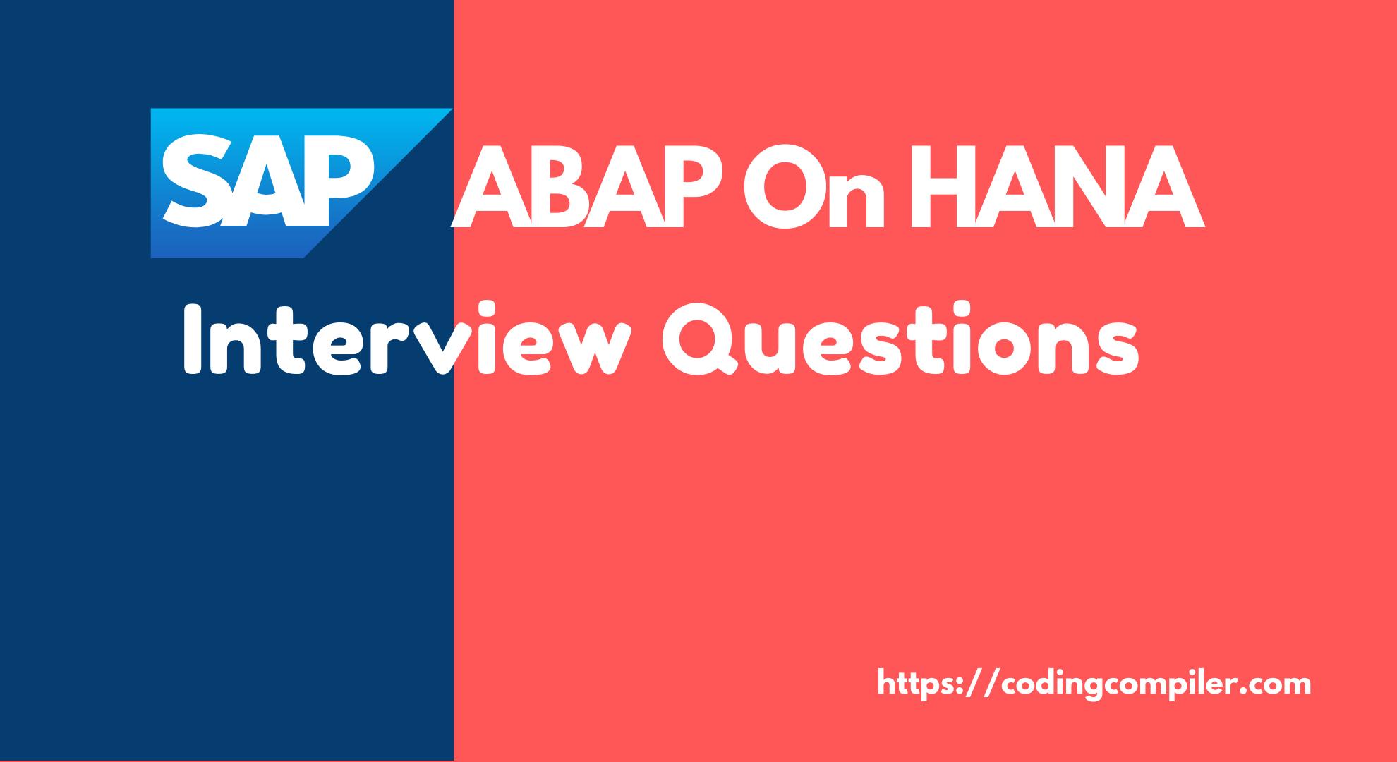 SAP ABAP on HANA Interview Questions