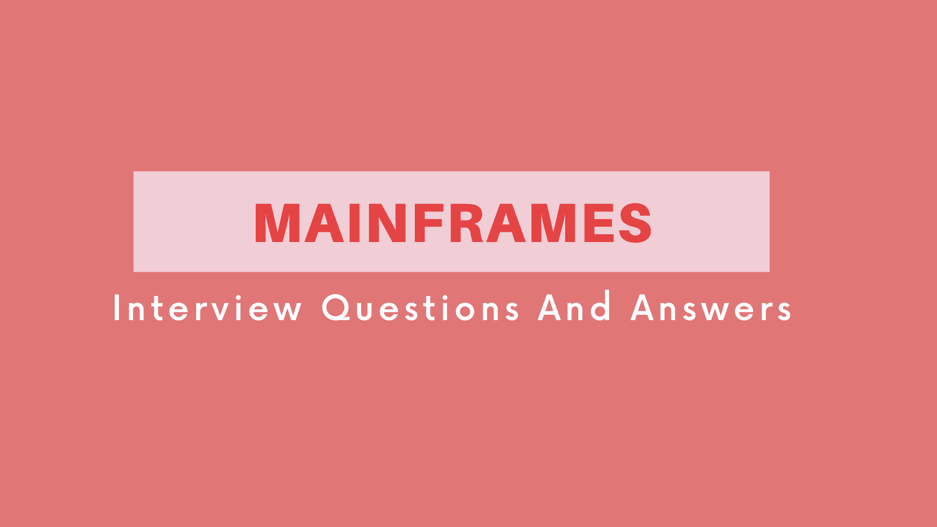 Mainframes Interview Questions
