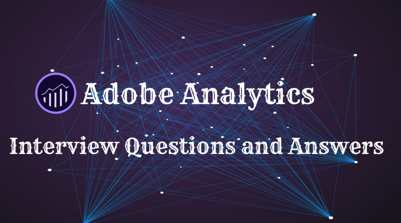 Adobe Analytics Interview Questions and Answers
