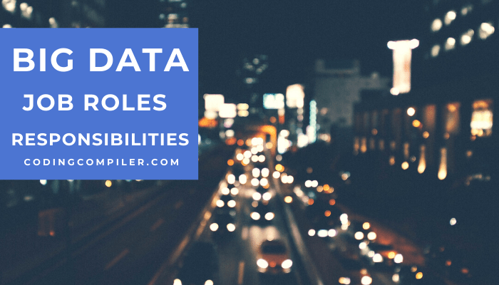 Big Data Job Roles & Responsibilities