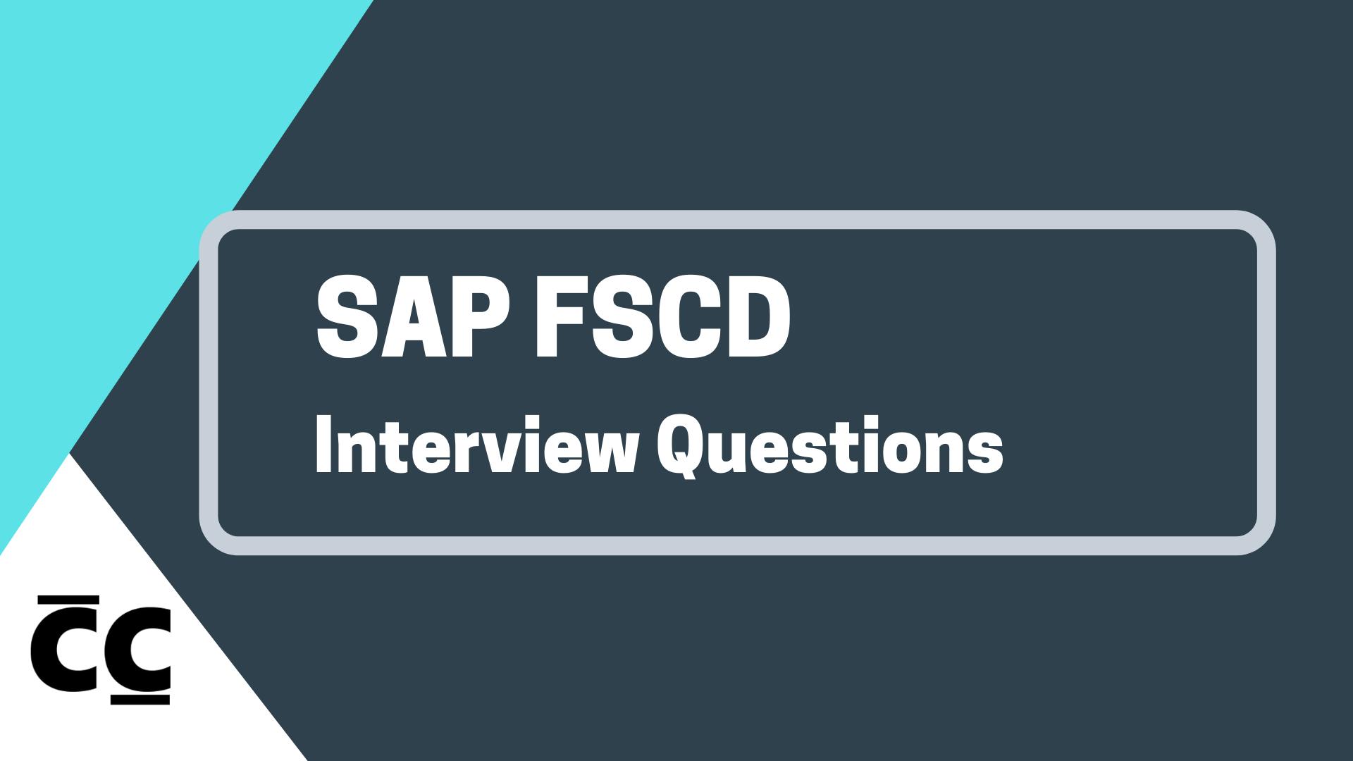 SAP FSCD Interview QUestions