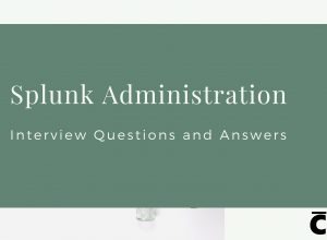 Splunk Administration Interview Questions And Answers
