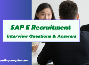 SAP E Recruitment Interview Questions