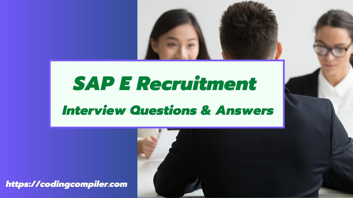 SAP E Recruitment Interview Questions
