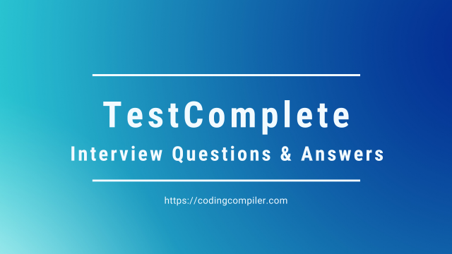 TestComplete Interview Questions