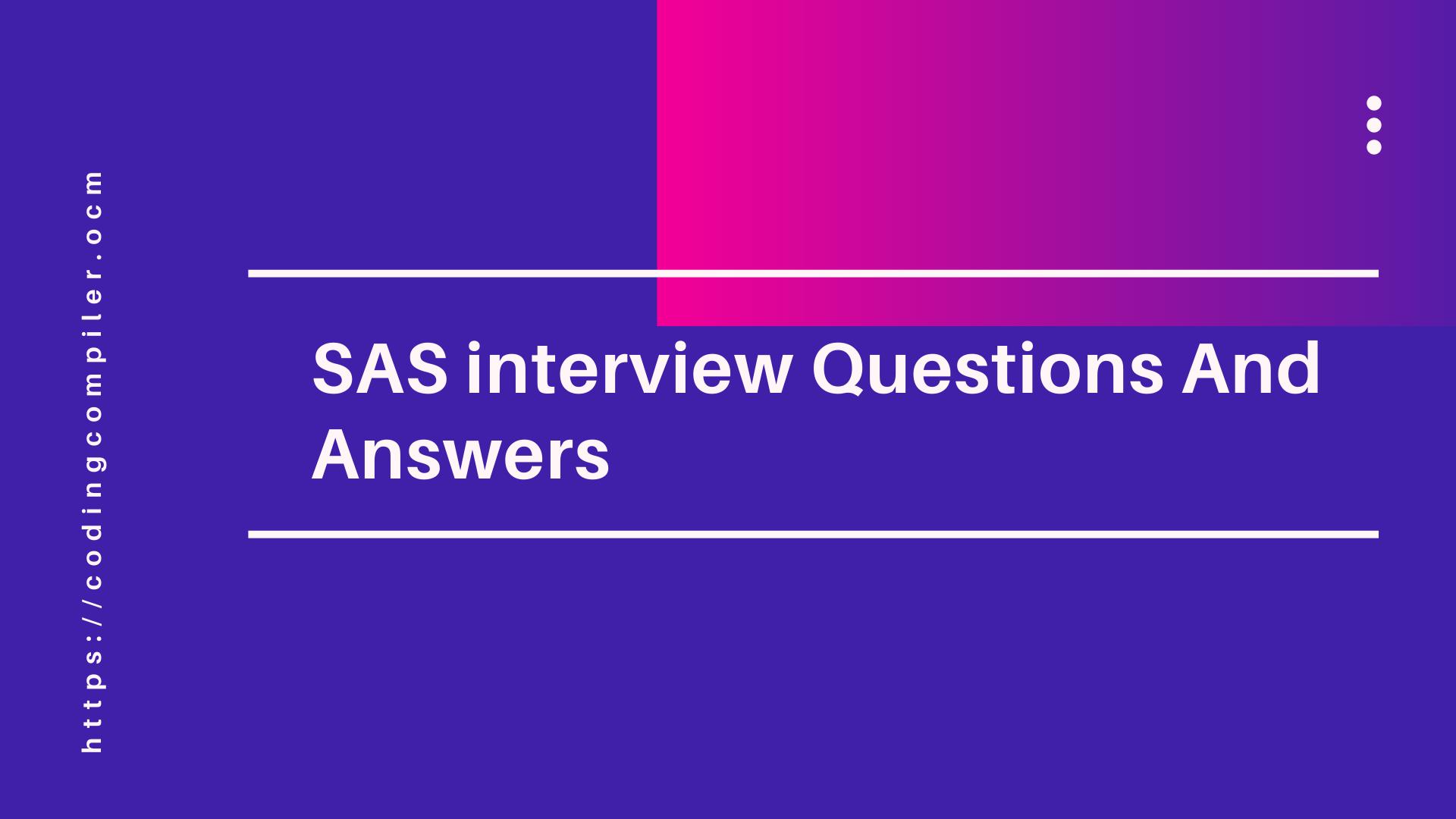 SAS Interview Questinos