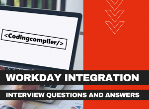 Workday Integration Interview Questions