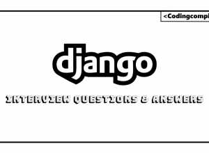 Django Interview questions and answers