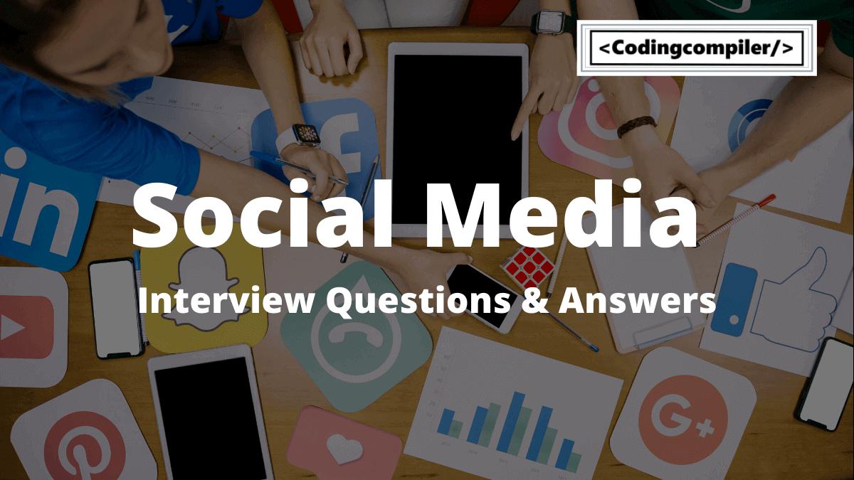 Social Media Interview Questions