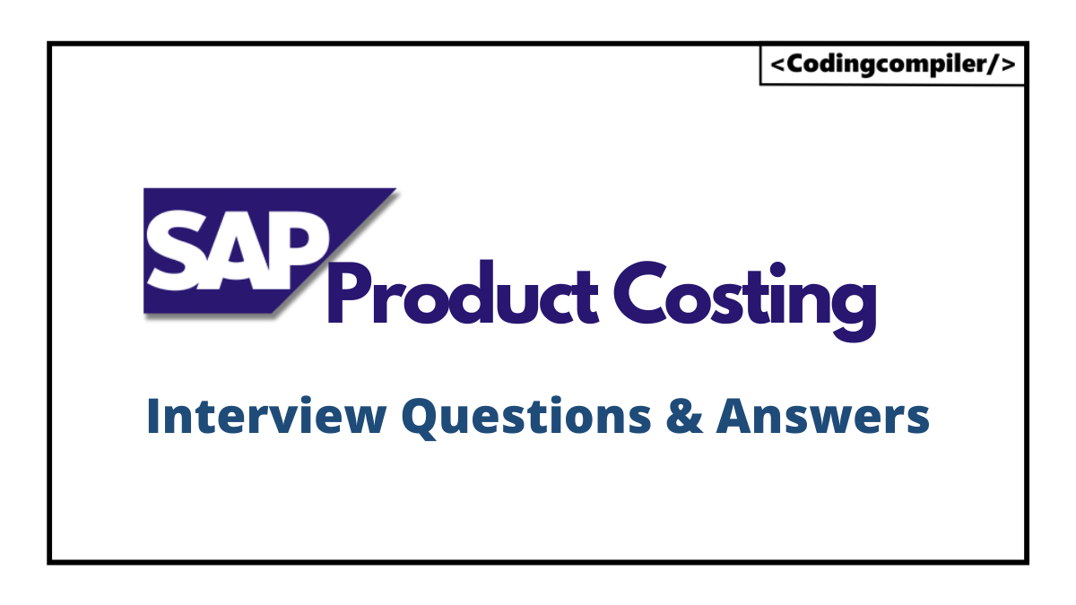 SAP Product Costing Interview Questions