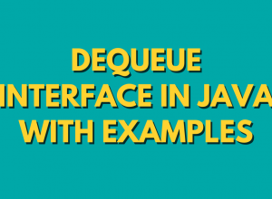 Dequeue Interface in Java with Examples