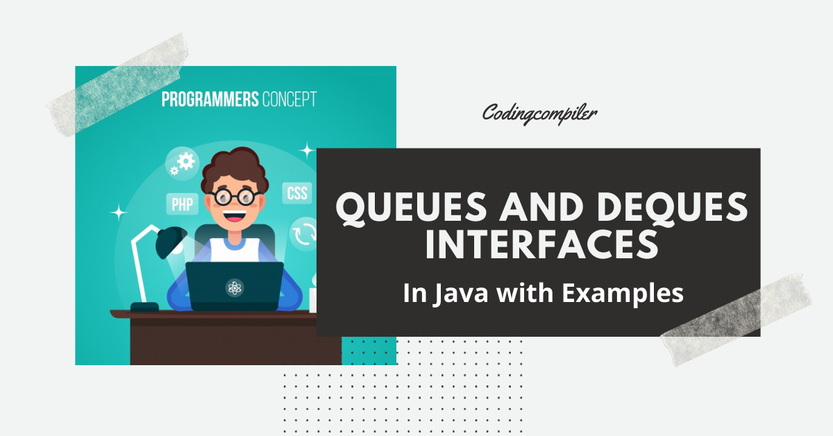 Queues and Deques Interfaces in Java