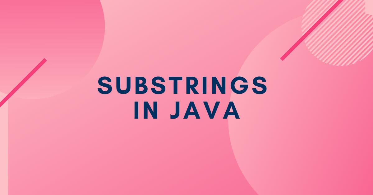 Substrings in Java