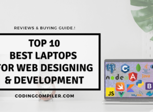 Best Laptops For Web Designing And Development