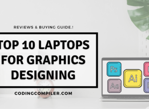 Top 10 Best Laptops For Graphic Designing