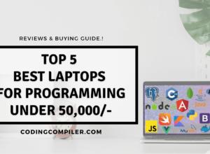 Top 5 Best Laptops For Programming Under 50000